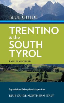 Blue Guide Trentino & the South Tyrol