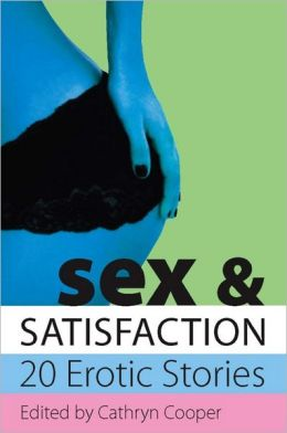 Sex and Satisfaction: 20 Erotic Stories