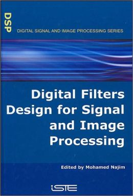 Digital Filters Design for Signal and Image Processing