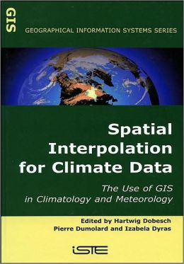 Spatial Interpolation for Climate Data: Use of GIS in Climatology and Meterology