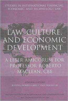 Law, Culture, and Economic Development: A Liber Amicorum for Professor Roberto MacLean