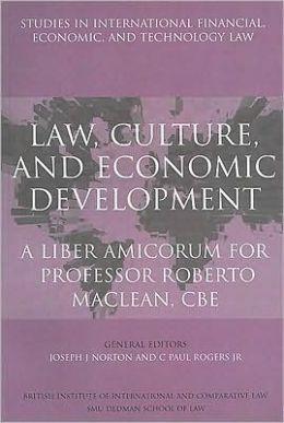 Law, Culture, and Economic Development: A Liber Amicorum for Professor Roberto MacLean