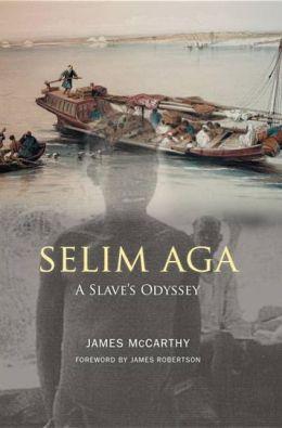 Selim Aga: A Slave's Odyssey
