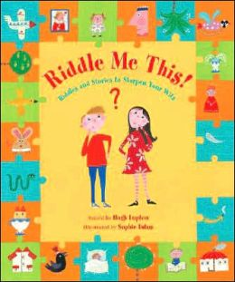 Riddle Me This!: Riddles and Stories to Challenge Your Mind