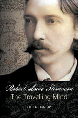 Robert Louis Stevenson: The Travelling Mind