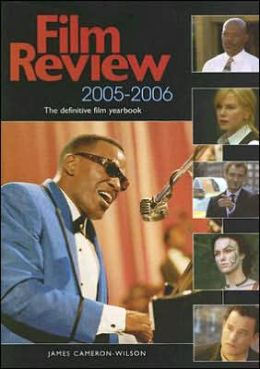 Film Review, 2005-2006: The Definitive Film Yearbook