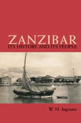 Zanzibar: Its History and Its People