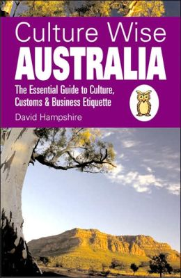 Culture Wise Australia: The Essential Guide to Culture, Customs & Business Etiquette