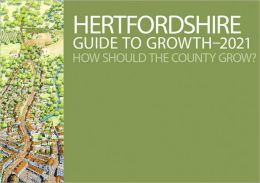 Hertfordshire Guide to Growth-2021: How Should the County Grow?
