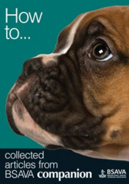How To: Collected Articles from BSAVA Companion