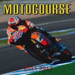 Motocourse 2011-2012: The World's Leading Grand Prix & Superbike Annual