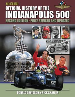 Autocourse Official Illustrated History of the Indianapolis 500: Revised and Updated Second Edition Includes Tribute to
