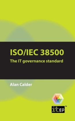 ISO/IEC 38500: The IT Governance Standard