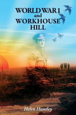 World War 1 and Workhouse Hill