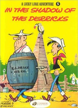 In the Shadow of the Derricks (Lucky Luke Adventure Series #5)