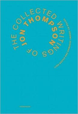 The Collected Writings of Jon Thompson