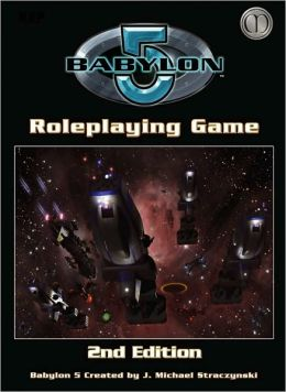 Babylon 5: Role Playing Game 2nd Edition