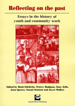 Reflecting on the Past: Essays in the History of Youth and Community Work