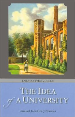 The Idea of a University (Baronius Press Classics Series)
