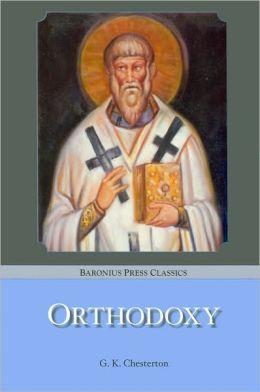 Orthodoxy (Baronius Press Classics Series)