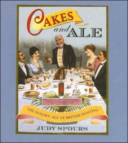 Cakes and Ale: The Golden Age of British Feasting