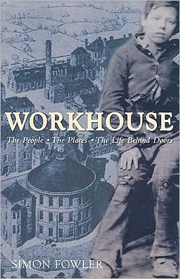 Workhouse: People Places Life Behind Door