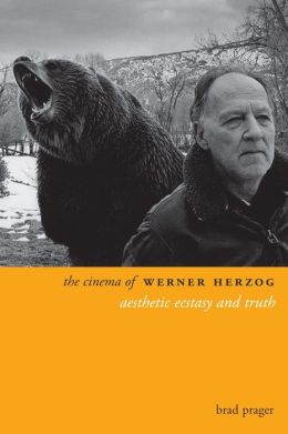 The Cinema of Werner Herzog: Aesthetic Ecstasy and Truth