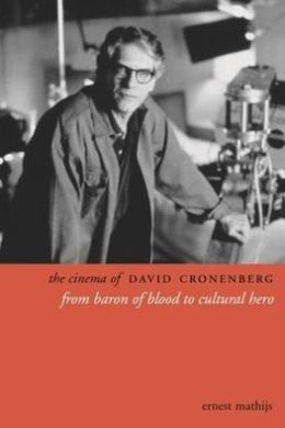 The Cinema of David Cronenberg: From Baron of Blood to Cultural Hero