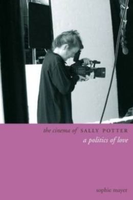 The Cinema of Sally Potter: A Poetics of Love
