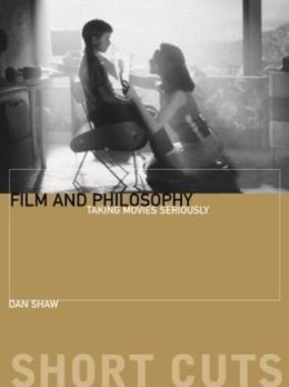 Film and Philosophy: Taking Movies Seriously