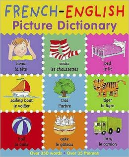 French-English Picture Dictionary. Catherine Bruzzone & Louise Millar