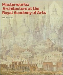 Masterworks: Architecture at the Royal Academy