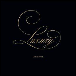 Martin Parr: Luxury