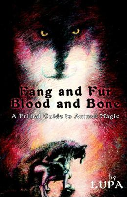 Fang and Fur, Blood and Bone: A Primal Guide to Animal Magic