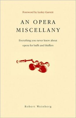 An Opera of Miscellany: Everything You Never Knew About Opera for Buffs and Bluffers