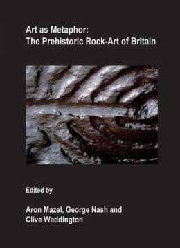 Art as Metaphor: The Prehistoric Rock-art of Britain