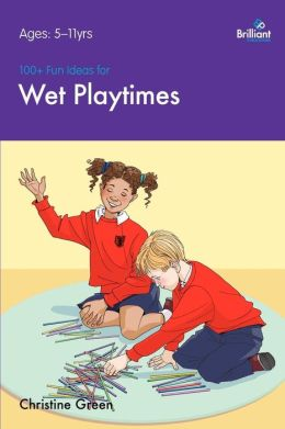 100+ Fun Ideas For Wet Playtimes That Are Easy To Prepare And That Children Will Love