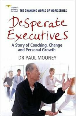 Desperate Executives: A story of Coaching, Change and Personal Growth