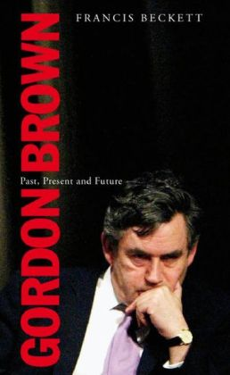 Gordon Brown: Past, Present and Future