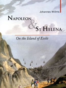 Napoleon & St Helena: On the Island of Exile