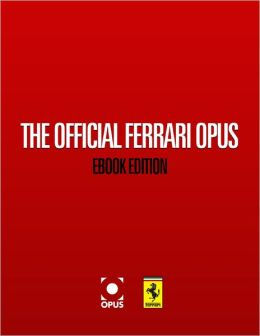The Official Ferrari Opus: eBook Edition