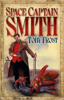 Space Captain Smith (Chronicles of Isambard Smith Series #1)