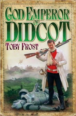 God Emperor of Didcot (Chronicles of Isambard Smith Series #2)