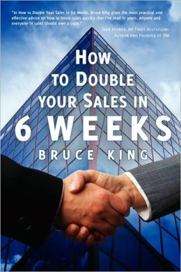How to Double Your Sales in 6 Weeks
