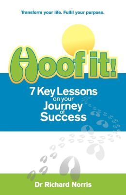 Hoof It! 7 Key Lessons On Your Journey To Success