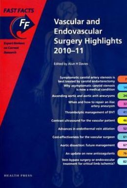 Fast Facts: Vascular and Endovascular Surgery Highlights 2010-11