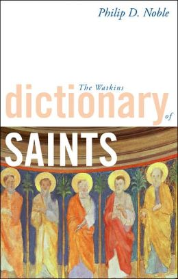 The Watkins Dictionary of Saints
