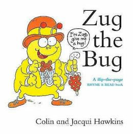 Zug the Bug : A Flip-the-Page Rhyme and Read Book