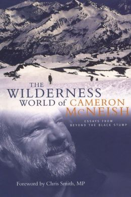 Wilderness World of Cameron McNeish: Essays From Beyond The Black Stump