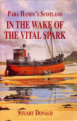 In The Wake of the Vital Spark: Para Handy's Scotland